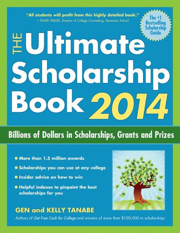 The Ultimate Scholarship Book 2014: Billions of Dollars in Scholarships, Grants and Prizes (Ultimate Scholarship Book: Billions of Dollars in Scho