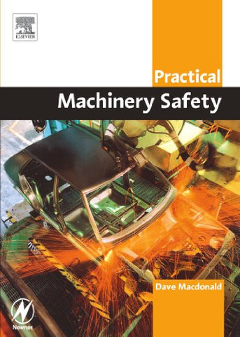Practical Machinery Safety (Practical Professional Books from Elsevier)