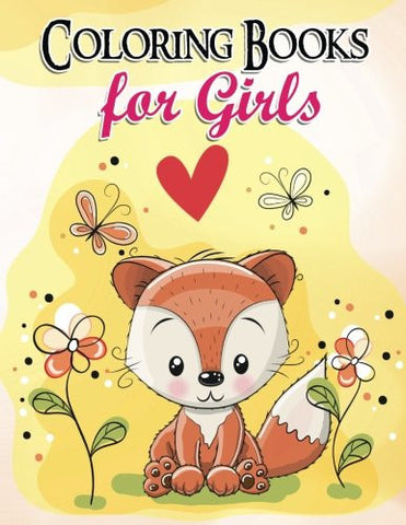 Gorgeous Coloring Book for Girls: The Really Best Relaxing Colouring Book For Girls 2017 (Cute, Animal, Dog, Cat, Elephant, Rabbit, Owls, Bears, K