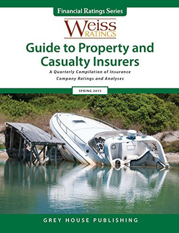 Weiss Ratings Guide to Property & Casualty Insurers, Summer 2015