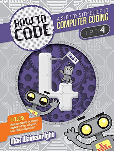 How to Code Level 4: A Step by Step Guide to Computer Coding