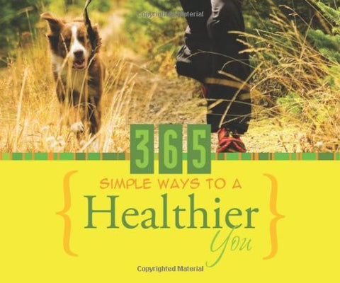 365 Simple Ways to a Healthier You (365 Perpetual Calendars)