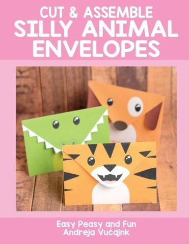 Cut & Assemble Silly Animal Envelopes: Easy Peasy and Fun