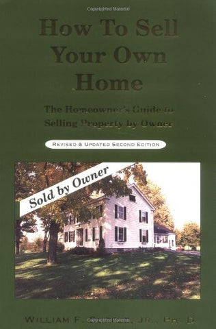 How To Sell Your Own Home: The Homeowners Guide to Selling Property by Owner rd Revision /