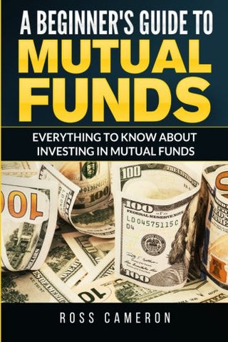 A Beginner's Guide to Mutual Fund: Everything to Know to Start Investing in Mutual Funds