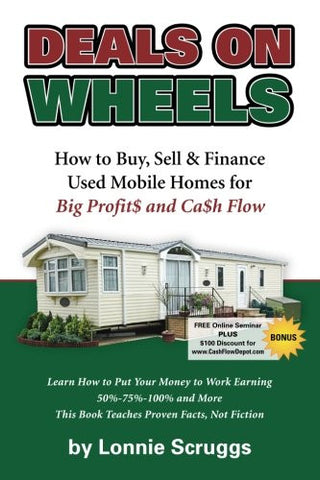 Deals on Wheels: How to Buy, Sell & finance Used Mobile Homes for Big Profits and Cash Flow Revised in 2013 (Lonnie's Ultimate Mobile Home Bootcam