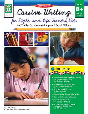 Cursive Writing for Right- & Left- Handed Kids, Grades 3 - 7: An Effective Developmental Approach for All Children