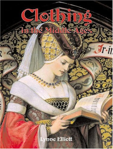Clothing in the Middle Ages (Medieval World (Crabtree Paperback))