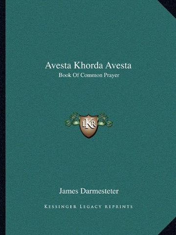 Avesta Khorda Avesta: Book of Common Prayer