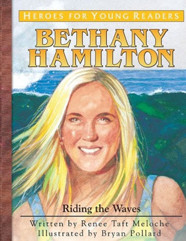 Bethany Hamilton: Riding the Waves (Heroes for Young Readers)