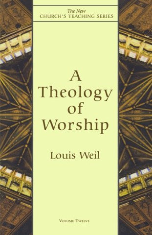 A Theology of Worship (New Church's Teaching Series)