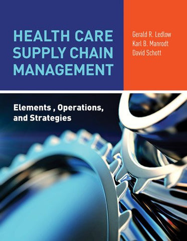 Health Care Supply Chain Management: Elements, Operations, and Strategies