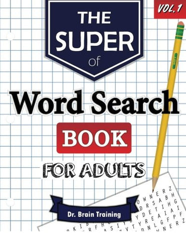 The Super Word Search Book For Adults: Brain Training With The Best Word Search Puzzles Books (Word Search Books for Adults) (Volume 1)