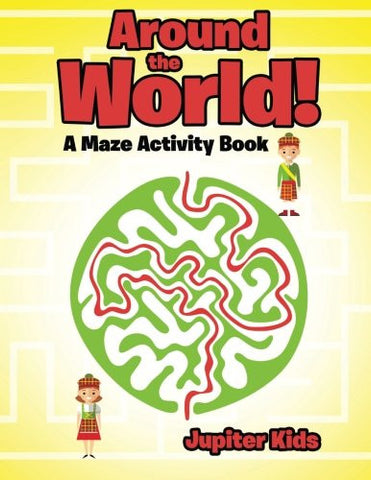 Around the World! A Maze Activity Book
