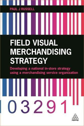 Field Visual Merchandising Strategy: Developing a National In-store Strategy Using a Merchandising Service Organization