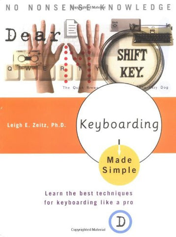 Keyboarding Made Simple: Learn the best techniques for keyboarding like a pro