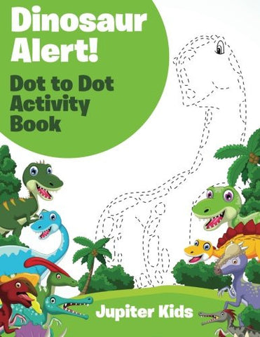 Dinosaur Alert! Dot to Dot Activity Book