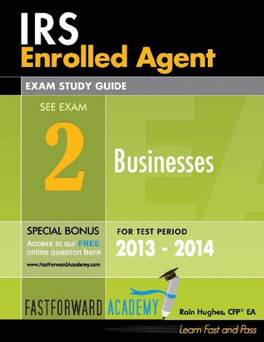 IRS Enrolled Agent Exam Study Guide, Part 2: Businesses 2013 - 2014