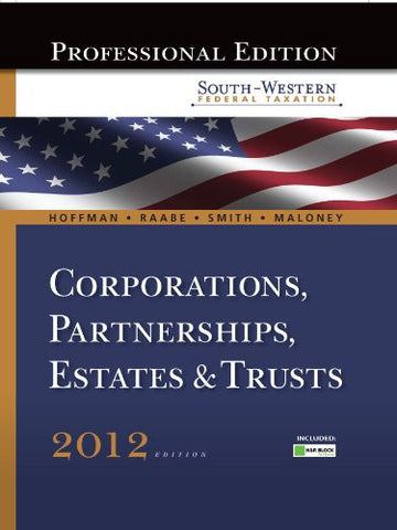 South-Western Federal Taxation 2012: Corporations, Partnerships, Estates and Trusts, Professional Version (with H&R Block @ Home™ Tax Preparation