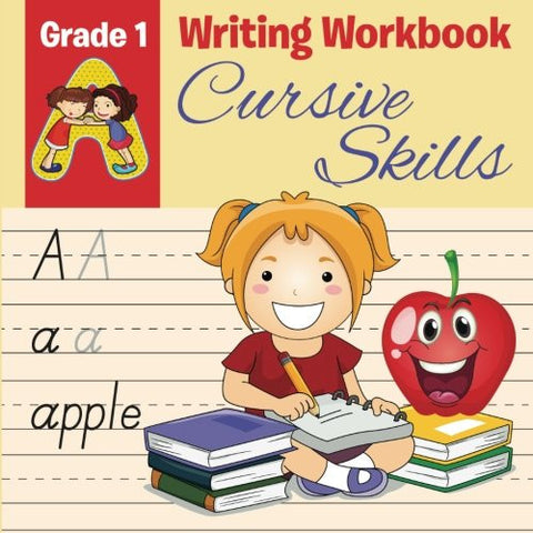 Grade 1 Writing Workbook: Cursive Skills (Writing Books)