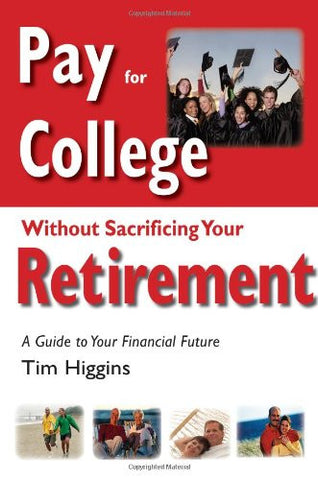 Pay for College Without Sacrificing Your Retirement: A Guide to Your Financial Future