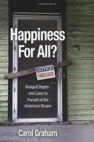 Happiness for All?: Unequal Hopes and Lives in Pursuit of the American Dream