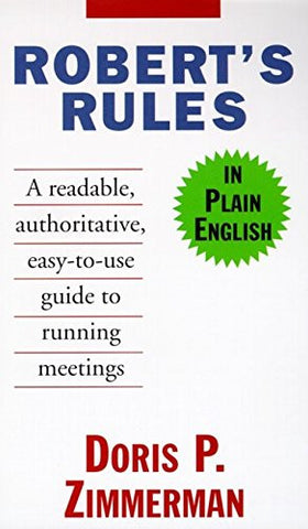 Robert's Rules in Plain English: A Readable, Authoritative, Easy-to-Use Guide to Running Meetings, 2nd Edition