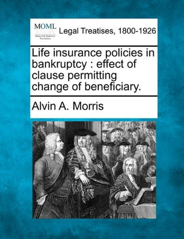 Life insurance policies in bankruptcy: effect of clause permitting change of beneficiary.