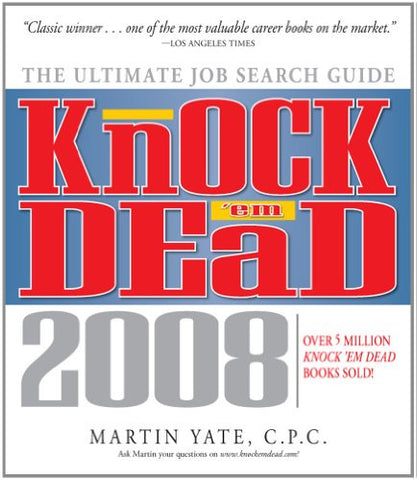 Knock 'em Dead, 2008: The Ultimate Job Search Guide