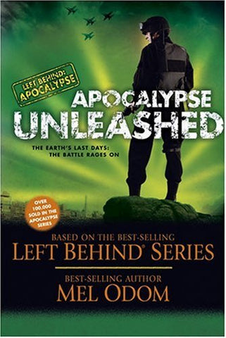 Apocalypse Unleashed: The Earth's Last Days: The Battle Rages On (Left Behind: Apocalypse)