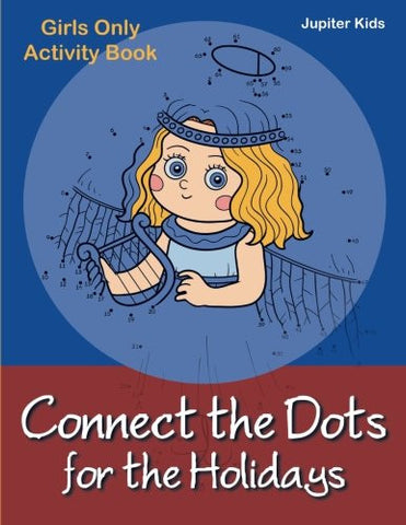 Connect the Dots for the Holidays Girls Only Activity Book