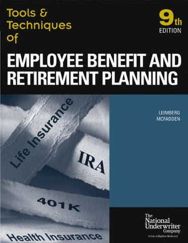 Tools & Techniques of Employee Benefit And Retirement Planning: Tools & Techniques Of Employee (Tools and Techniques of Employee Benefit and ... o