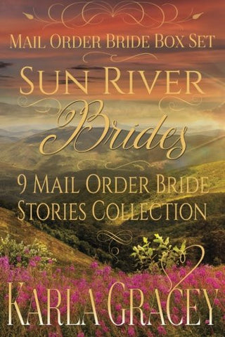Mail Order Bride Box Set - Sun River Brides - 9 Mail Order Bride Stories Collection: Clean and Wholesome Historical Western Romance Box Set Bundle