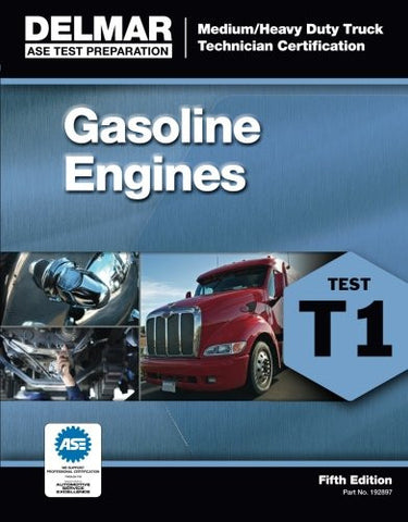 ASE Test Preparation - T1 Gasoline Engines (Ase Test Preparation: Medium-Heavy Truck Certification Series)