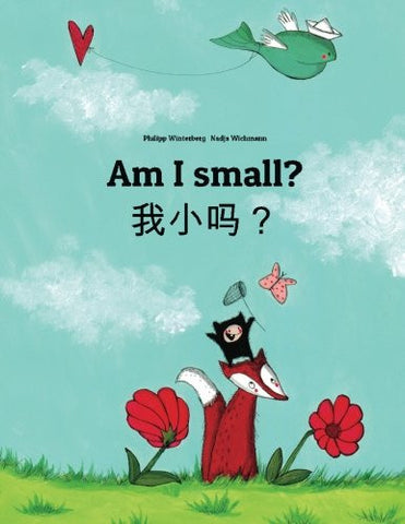 Am I small?: Wo xiao ma? Children's Picture Book English-Chinese [simplified] (Bilingual Edition) (Chinese Edition)