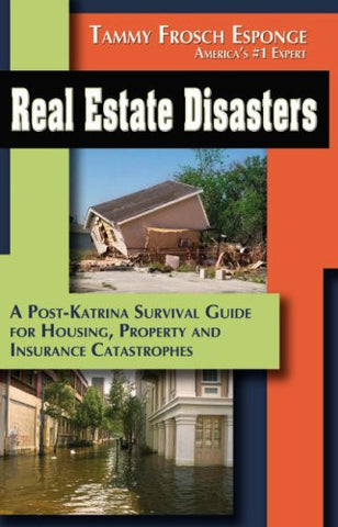 Real Estate Disasters: A Post Katrina Survival Guide for