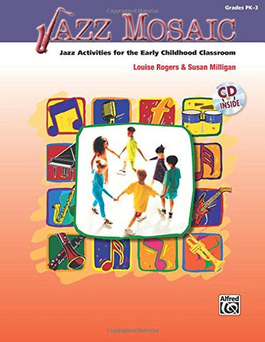 Jazz Mosaic: Jazz Activities for the Early Childhood Classroom, Book & CD