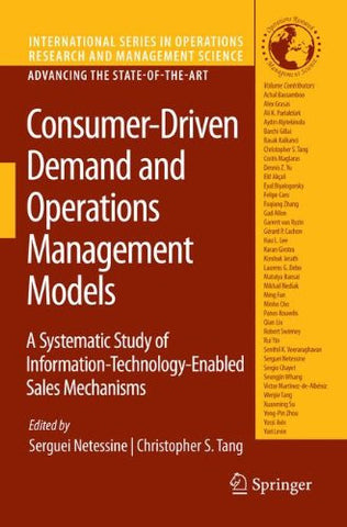Consumer-Driven Demand and Operations Management Models: A Systematic Study of Information-Technology-Enabled Sales Mechanisms (International Seri