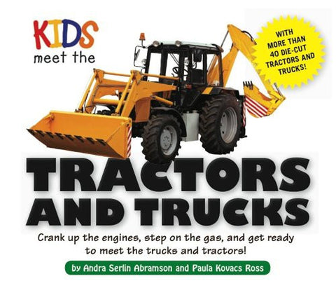 Kids Meet the Tractors and Trucks: An exciting mechanical and educational experience awaits you when you meet tractors and trucks
