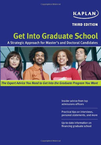 Get Into Graduate School: A Strategic Approach for Master's and Doctoral Candidates