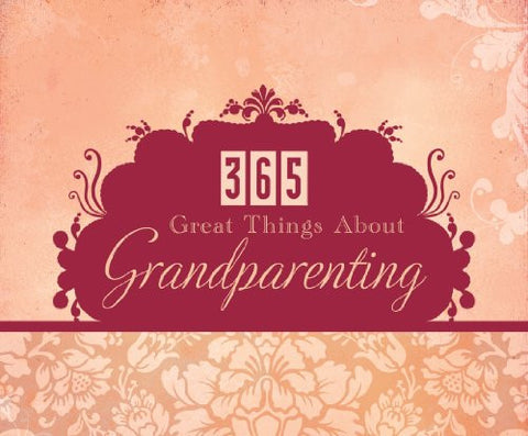 365 Great Things about Grandparenting (365 Perpetual Calendars)