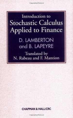 Introduction to Stochastic Calculus Applied to Finance, Second Edition (Chapman and Hall/CRC Financial Mathematics Series)