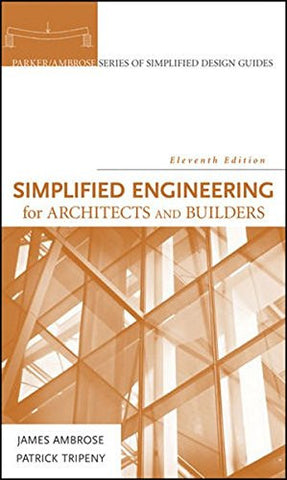 Simplified Engineering For Architects And Builders, 11Th Edition
