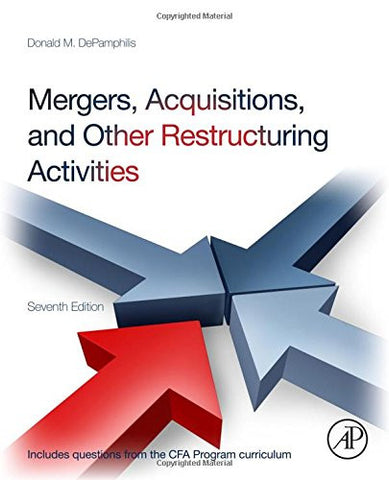 Mergers, Acquisitions, and Other Restructuring Activities, Seventh Edition