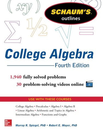 Schaum's Outline of College Algebra, 4th Edition (Schaum's Outlines)