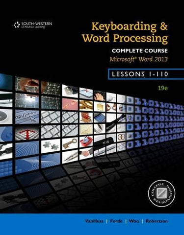 Keyboarding and Word Processing, Complete Course, Lessons 1-110: Microsoft Word 2013: College Keyboarding