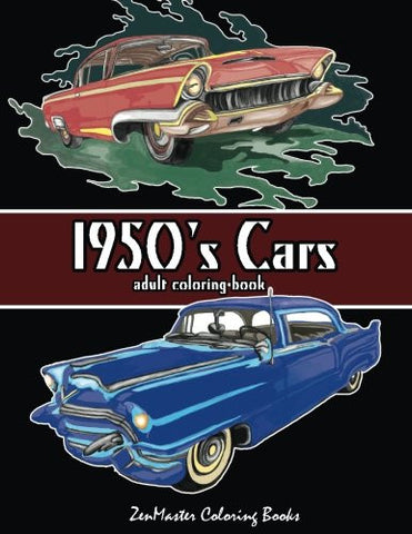 1950's Cars Adult Coloring Book: Cars Coloring Book For Men (Adult Coloring Books for Men) (Volume 4)