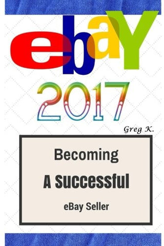 ebay: How to make $10,000 per month Selling Stuff on eBay : Step by Step
