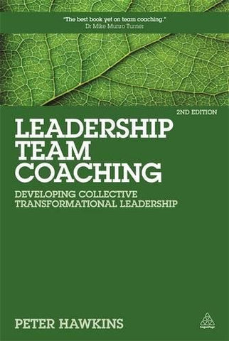 Leadership Team Coaching: Developing Collective Transformational Leadership