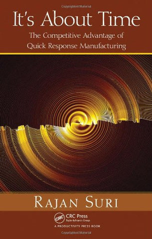 It's About Time: The Competitive Advantage of Quick Response Manufacturing